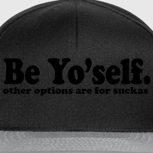 be yourself T-shirt - Snapback Cap