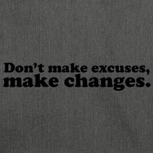don't make excuses make changes T-shirts - Axelväska av återvinningsmaterial
