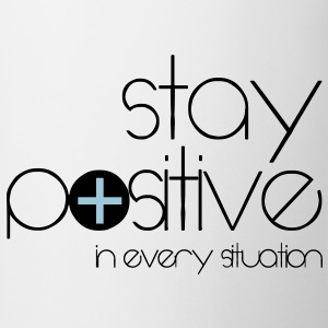 stay positive T-shirts - Mugg
