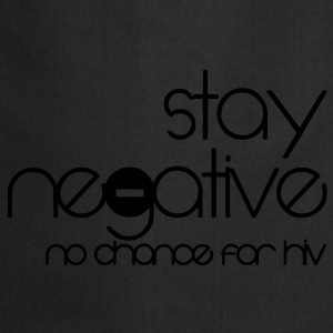 stay negative - anti hiv T-shirts - Keukenschort