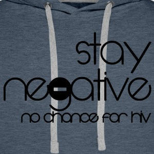 stay negative - anti hiv T-shirts - Mannen Premium hoodie