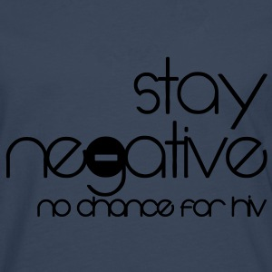 stay negative - anti hiv T-shirts - Mannen Premium shirt met lange mouwen