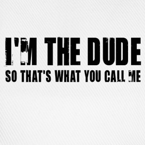 I'm the dude. So That's what you call me - Casquette classique