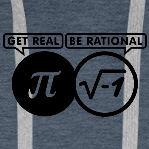 get real - be rational (1c) T-Shirts - Men's Premium Hoodie