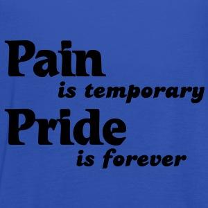 Pain is temporary, pride is forever Koszulki - Tank top damski Bella