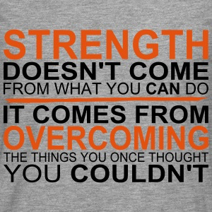 Strength comes from Overcoming T-Shirts - Männer Premium Langarmshirt