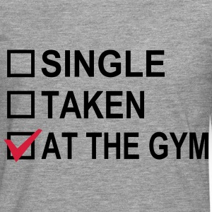 Single, Taken, At The Gym! T-shirts - Långärmad premium-T-shirt herr