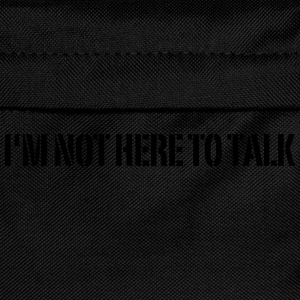 I'm Not Here To Talk T-Shirts - Kids' Backpack