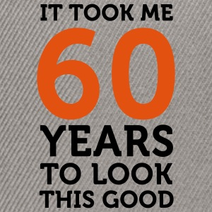 60 Years To Look Good 1 (2c)++ T-shirt - Snapback Cap
