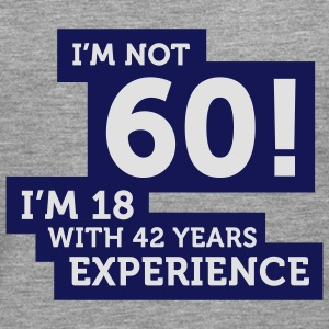 Im Not 60 Im 18 With 42 Years Of Experience (2c)++ T-shirts - Långärmad premium-T-shirt herr