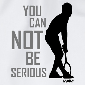 Weiß you can not be serious - mcenroe tribute T-Shirts - Turnbeutel