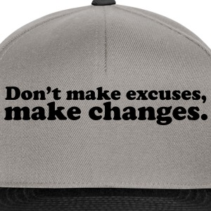 don't make excuses make changes T-shirts - Snapback cap