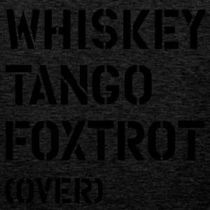 WTF - Whiskey Tango Foxtrot (over) T-shirts - Mannen Premium tank top