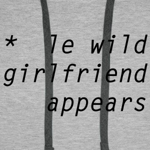 le wild girlfriend appears T-skjorter - Premium hettegenser for menn
