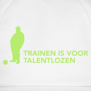 Training is voor talentlozen - Baseballcap