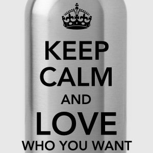keep calm and love who you want T-Shirts - Trinkflasche