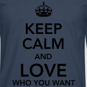 keep calm and love who you want T-Shirts - Männer Premium Langarmshirt