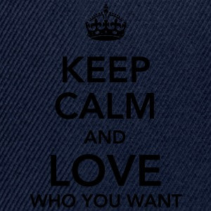 keep calm and love who you want T-Shirts - Snapback Cap