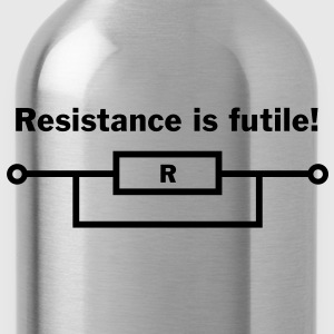 resistance is futile! T-Shirts - Water Bottle