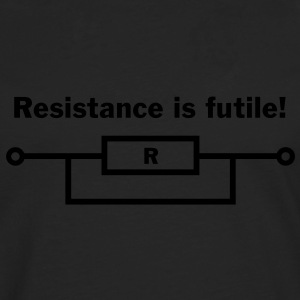resistance is futile! T-Shirts - Men's Premium Longsleeve Shirt