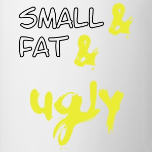 Small & Fat & Ugly, små & fat & grimme 2 c T-shirts - Kop/krus
