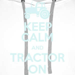 Keep Calm & Tractor On - Men's Premium Hoodie
