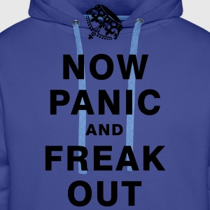 NOW PANIC AND FREAK OUT T-Shirts - Men's Premium Hoodie