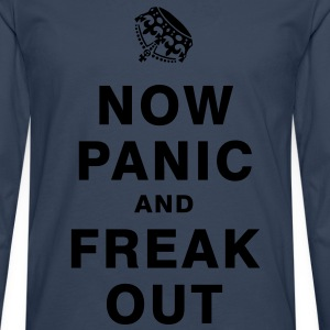 NOW PANIC AND FREAK OUT T-Shirts - Men's Premium Longsleeve Shirt