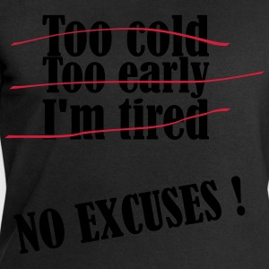 No Excuses T-Shirts - Men's Sweatshirt by Stanley & Stella