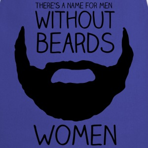 There's a name for men without beards - women - Kochschürze