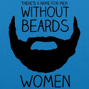 There's a name for men without beards - women - Bio-Stoffbeutel