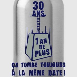 30 ans poids date anniversaire toujours Tee shirts - Gourde