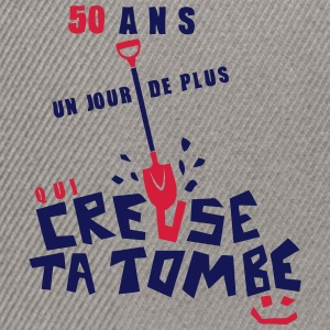 50 ans creuse tombe humour anniversaire Tee shirts - Casquette snapback