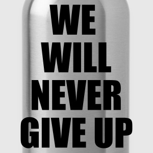 Heather grey we will never give up Men's T-Shirts - Water Bottle