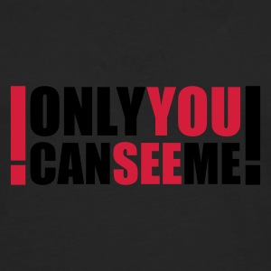 :: only you can see me :-: - Mannen Premium shirt met lange mouwen