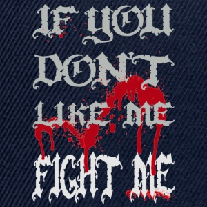 Marineblå If you don't like me - FIGHT ME T-shirts - Snapback Cap
