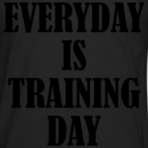 Everyday is Training Day T-Shirts - Men's Premium Longsleeve Shirt
