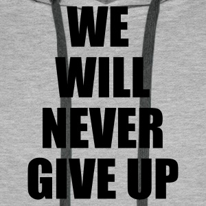 Grigio melange we will never give up T-shirt - Felpa con cappuccio premium da uomo