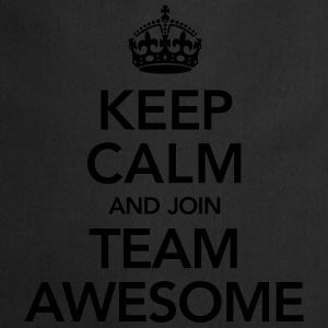 Keep Calm And Join Team Awesome T-Shirts - Kochschürze