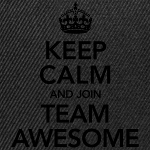 Keep Calm And Join Team Awesome T-Shirts - Snapback Cap