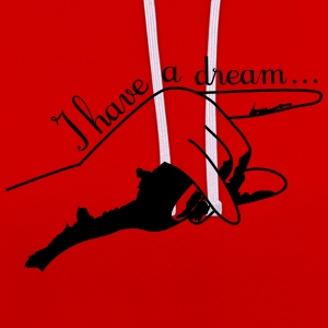 I have a dream... Tee shirts - Sweat-shirt contraste