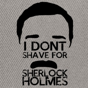 I Don't Shave for Sherlock Holmes Black  T-Shirts - Snapback Cap