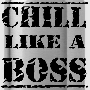 Chill like a boss T-shirts - Vattenflaska