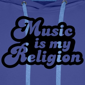 Music is my religion T-shirts - Herre Premium hættetrøje