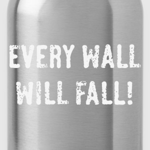 Every Wall Will Fall! (White / PNG) T-Shirts - Water Bottle