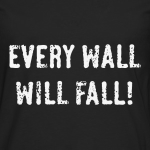 Every Wall Will Fall! (White / PNG) T-Shirts - Men's Premium Longsleeve Shirt
