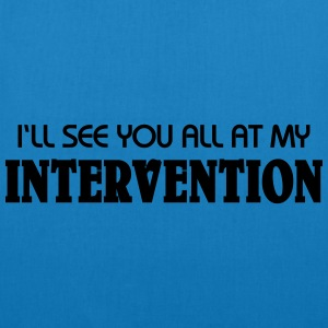 I'll see you all at my Intervention T-Shirts - Bio-Stoffbeutel