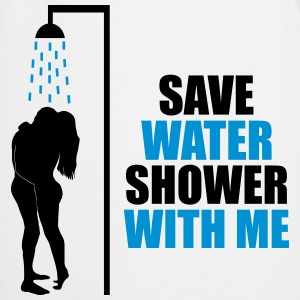 Save water shower with me - humour, écologie Tee shirts - Tablier de cuisine