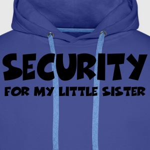 Security for my little sister Tee shirts - Sweat-shirt à capuche Premium pour hommes