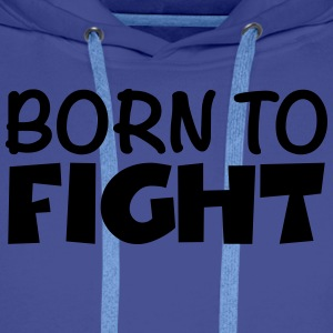 Born to fight T-skjorter - Premium hettegenser for menn